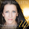 Nowhere but Up (Unabridged), by Pattie Mallette
