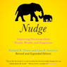 Nudge: Improving Decisions About Health, Wealth, and Happiness (Expanded Edition)  (Unabridged) Audiobook, by Richard H. Thaler