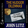 The Nudger Dilemmas (Unabridged), by John Lutz