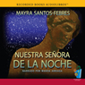 Nuestra Senora de La Noche (Our Lady of the Night (Texto Completo)) (Unabridged) Audiobook, by Mayra Santos-Febres