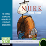Nurk: The Strange, Surprising Adventures of a (Somewhat) Brave Shrew (Unabridged) Audiobook, by Ursula Vernon