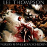 Nursery Rhymes 4 Dead Children (Unabridged) Audiobook, by Lee Thompson