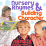 Nursery Rhymes and Building Character Audiobook, by Twin Sisters