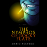 The Nymphos of Rocky Flats (Unabridged) Audiobook, by Mario Acevedo