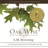 Oak Wise: Poetry Exploring an Ecological Faith (Unabridged), by L.M. Browning