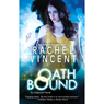 Oath Bound: Unbound, Book 3 (Unabridged), by Rachel Vincent