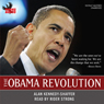 The Obama Revolution (Unabridged), by Alan Kennedy Shaffer
