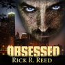Obsessed (Unabridged) Audiobook, by Rick R. Reed