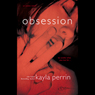 Obsession (Unabridged) Audiobook, by Kayla Perrin
