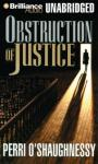 Obstruction of Justice (Unabridged), by Perri O'Shaughnessy