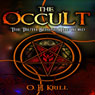 The Occult:: The Truth Behind the Word Audiobook, by O.H. Krill