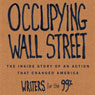 Occupying Wall Street: The Inside Story of an Action that Changed America (Unabridged), by Writers for the 99 Percent