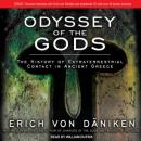 Odyssey of the Gods: The History of Extraterrestrial Contact in Ancient Greece (Unabridged) Audiobook, by Erich von Daniken