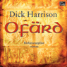 Ofard (Unabridged), by Dick Harrison