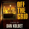 Off the Grid (Unabridged) Audiobook, by Dan E. Kolbet