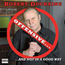 Offensive...And Not in a Good Way Audiobook, by Robert Duchaine