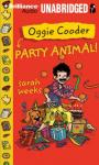 Oggie Cooder: Party Animal (Unabridged) Audiobook, by Sarah Weeks