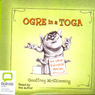 Ogre in a Toga (Unabridged), by Geoffrey McSkimming