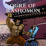 Ogre of Rashomon Audiobook, by Dan Redwine