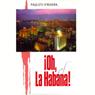 Oh La Habana (Texto Completo) Audiobook, by Paquito D'Rivera