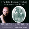 The Old Curiosity Shop: Dickens on Dickens (Unabridged) Audiobook, by Charles Dickens