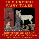 Old French Fairy Tales (Unabridged) Audiobook, by Comtesse de Segur