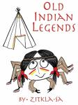 Old Indian Legends (Unabridged) Audiobook, by Zitkala-Sa