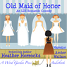Old Maid of Honor: An LDS Romantic Comedy (Unabridged) Audiobook, by Heather Horrocks