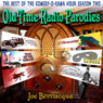 Old-Time Radio Parodies: The Best of the Comedy-O-Rama Hour, Season Two, by Joe Bevilacqua