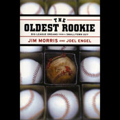 The Oldest Rookie: Big-League Dreams from a Small-Town Guy (Unabridged), by Jim Morris