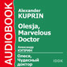 Olesja, Marvelous Doctor Audiobook, by Alexander Kuprin