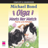 Olga Meets Her Match (Unabridged) Audiobook, by Michael Bond