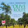 The Olive Route (Unabridged) Audiobook, by Carol Drinkwater