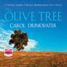 The Olive Tree (Unabridged), by Carol Drinkwater