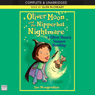 Oliver Moon and the Nippbat Nightmare & Oliver Moons Summer Howliday (Unabridged) Audiobook, by Sue Mongredien