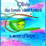 Olivia the Brave Olive Branch: A Story of Hope (Unabridged), by Amy Gramour
