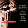 Olivias Haunting (Unabridged), by Mary Suzanne