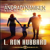 Om Andradynamiken - Sex, Barn & Familjen (On the Second Dynamic - Sex, Children & The Family, Swedish Edition) (Unabridged) Audiobook, by L. Ron Hubbard