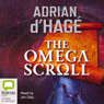 The Omega Scroll (Unabridged) Audiobook, by Adrian d'Hage