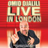 Omid Djalili: Live in London, by Omid Djalili