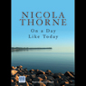 On a Day Like Today (Unabridged), by Nicola Thorne