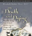 On Death and Dying: What the Dying Have to Teach Doctors, Nurses, Clergy, and Their Own Family, by Elisabeth Kubler-Ross