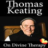On Divine Therapy (Unabridged) Audiobook, by Thomas Keating