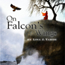 On Falcons Wings (Unabridged) Audiobook, by Lisa J. Yarde