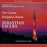 On Green Dolphin Street (Unabridged) Audiobook, by Sebastian Faulks
