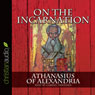 On the Incarnation (Unabridged) Audiobook, by Athanasias of Alexandria