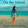 On the Island (Unabridged) Audiobook, by Tracey Garvis-Greaves