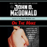 On the Make (Unabridged), by John D. MacDonald