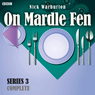 On Mardle Fen: Complete Series 3 Audiobook, by Nick Warburton