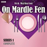 On Mardle Fen (Complete Series 1), by Nick Warburton